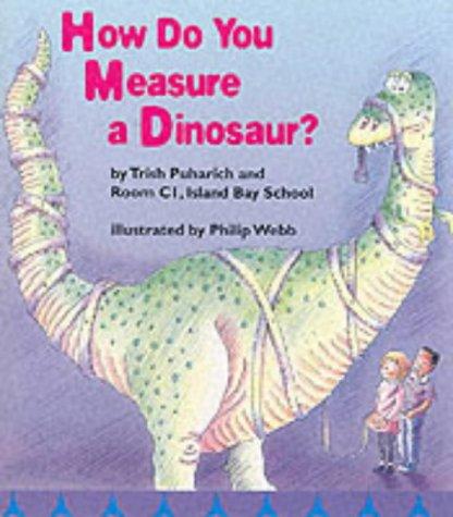 How Do You Measure a Dinosaur?: Trish Puharich