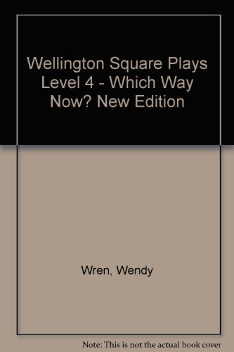 9780174020868: Wellington Square Plays Level 4 - Which Way Now? New Edition