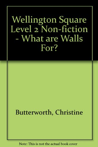 9780174023708: Wellington Square Level 2 Non-fiction - What are Walls For?