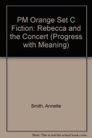 9780174026259: PM Orange Set C Fiction: Rebecca and the Concert (Progress with Meaning)