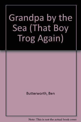 9780174100256: Grandpa by the Sea (That Boy Trog Again)