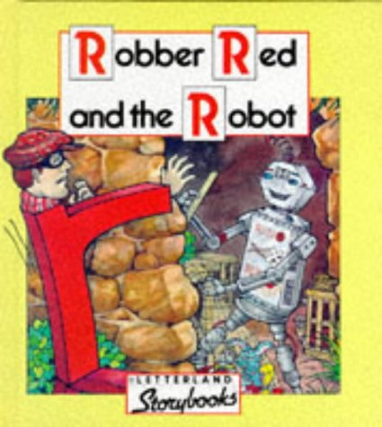 Robber Red and the Robot (Letterland Storybooks): Vivien Stone; Lyn