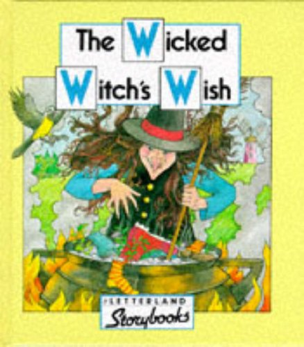 9780174101581: The Wicked Witch's Wish (Letterland Storybooks)