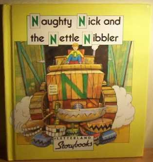 9780174101710: Naughty Nick and the Nettle Nibbler (Letterland Storybooks)