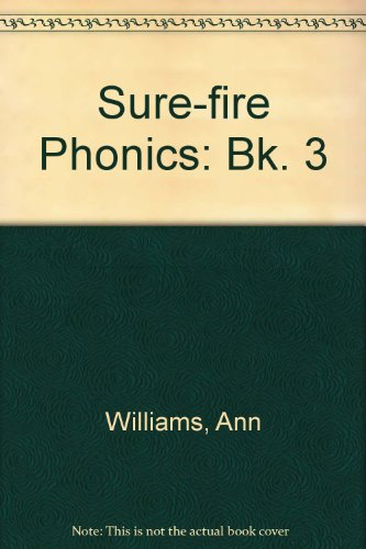 Sure-fire Phonics: Bk. 3 (0174102445) by Ann Williams; Jim Rogerson