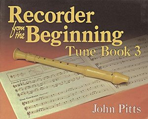 Recorder from the Beginning: Tune Book Bk. 3 (9780174105053) by John Pitts