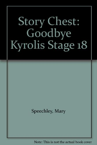 Story Chest: Goodbye Kyrolis Stage 18 (9780174131540) by Mary Speechley; Joy Cowley; June Melser
