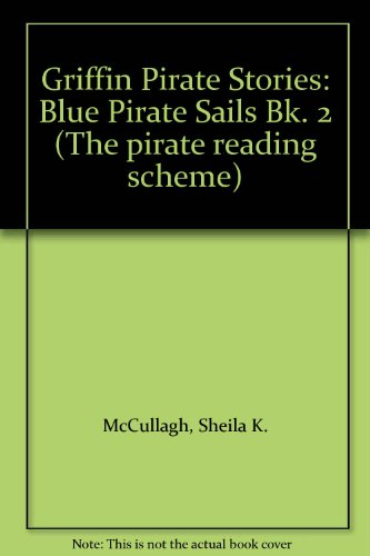 9780174132431: Griffin Pirate Stories: Blue Pirate Sails Bk. 2 (The pirate reading scheme)