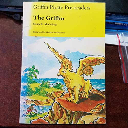 Griffin Pirate Pre-readers: The Griffin (The pirate: McCullagh, Sheila K.