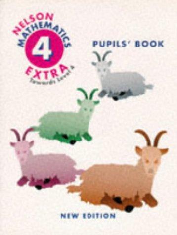 9780174219972: Nelson Mathematics - Extra Towards Level 4 Pupil's Book New Edition: Towards Level 4 Extra Book (Nelson Mathematics)