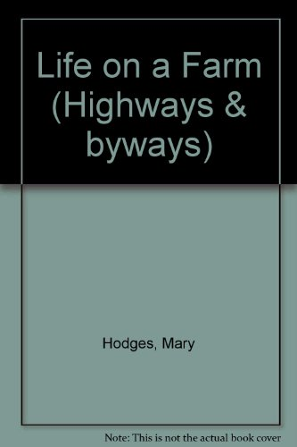 9780174221678: Life on a Farm (Highways & byways)