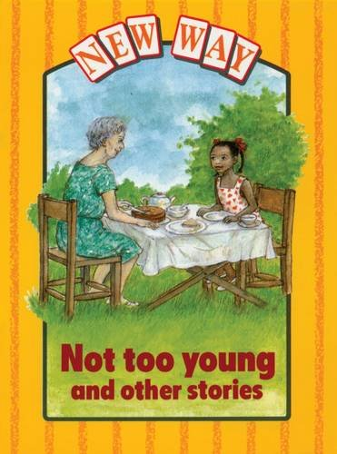 New Way Yellow Level Platform Book - Not Too Young and Other Stories (0174225288) by Gifford, Griselda; Kent, Jill