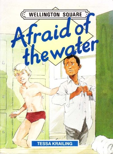 Wellington Square Level 3 Set A - Afraid of the Water (0174225644) by Keith Gaines; Tessa Krailing; etc.