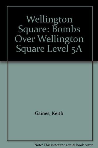 9780174227564: Wellington Square: Bombs Over Wellington Square Level 5A