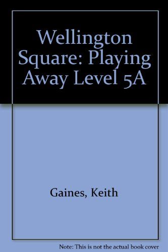 9780174227595: Wellington Square: Playing Away Level 5A