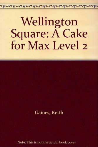 9780174228103: Wellington Square: A Cake for Max Level 2