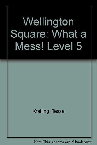 9780174228318: Wellington Square: What a Mess! Level 5