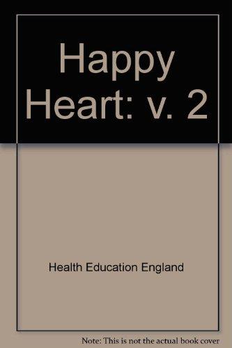 Happy Heart: v. 2: HEALTH EDUCATION AUTHORITY