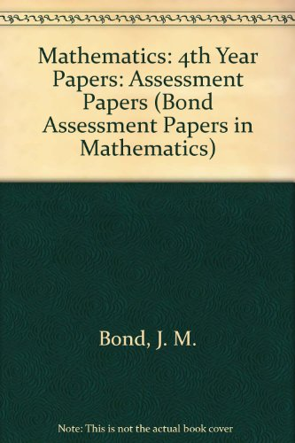 9780174244547: Mathematics: 4th Year Papers: Assessment Papers (Bond Assessment Papers in Mathematics)