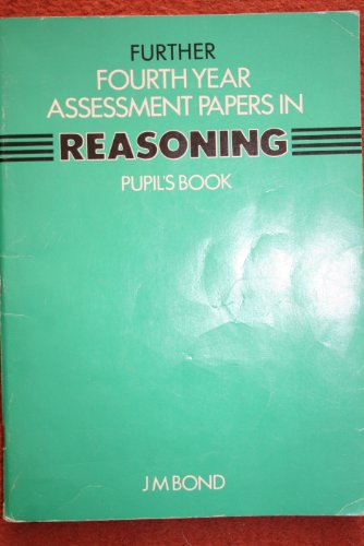 9780174244912: Further Reasoning: 4th Year Papers: Assessment Papers (Bond Assessment Papers in Reasoning)