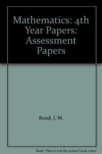 9780174245070: Mathematics: 4th Year Papers: Assessment Papers (Bond Assessment Papers in Mathematics)