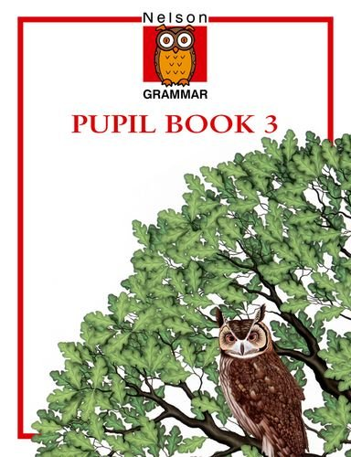9780174247050: Nelson Grammar - Pupil Book 3 by Ballance, Helen ( AUTHOR ) Apr-11-1998 Paperback