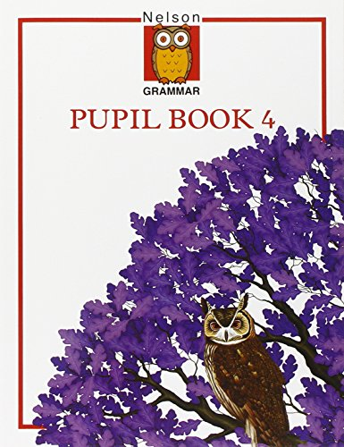 9780174247067: Nelson Grammar - Pupils Book 4