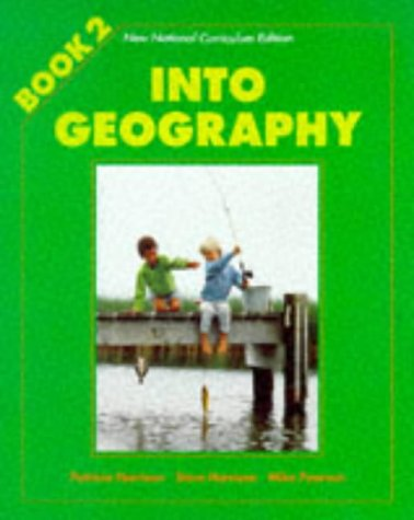 Into Geography: Bk. 2: Harrison, Patricia, Montague-Smith,
