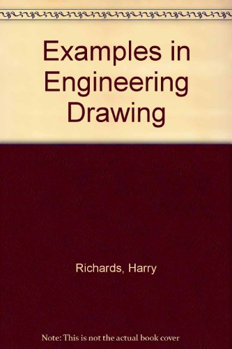 Examples in Engineering Drawing: Harry Richards
