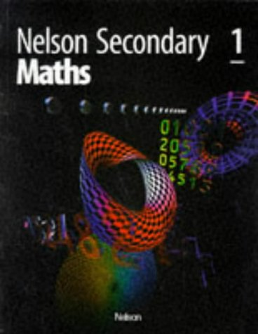 Nelson Secondary Maths - 1: Bk. 1: Noonan, Jim and