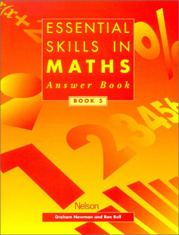 Essential Skills in Maths: Answer Book 5 (Essential Numeracy) (9780174314677) by Graham Newman; Ron Bull