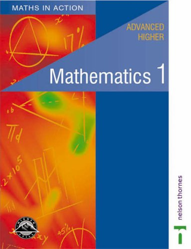 9780174315414: Maths in Action - Advanced Higher Mathematics 1 (Bk. 1)