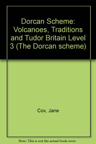 9780174321415: Dorcan Scheme: Volcanoes, Traditions and Tudor Britain Level 3 (The Dorcan scheme)