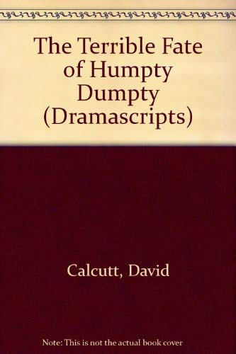9780174323693: The Terrible Fate of Humpty Dumpty (Dramascripts)