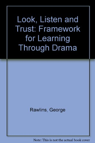 9780174323969: Look, Listen and Trust: Framework for Learning Through Drama