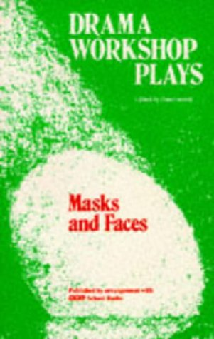 9780174323976: Masks and Faces (Drama Workshop Plays)