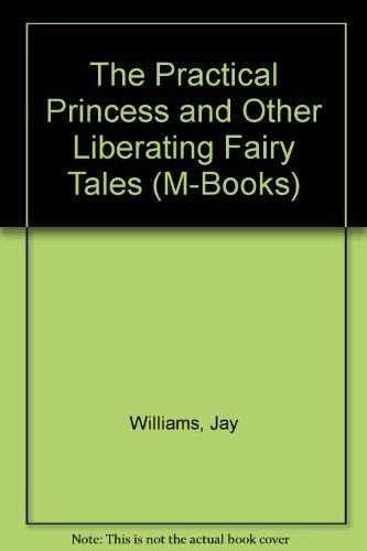 9780174324171: The Practical Princess and Other Liberating Fairy Tales (M-Books)