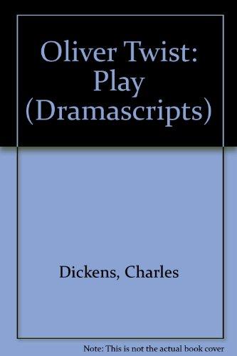 9780174324645: Oliver Twist: Play (Dramascripts)