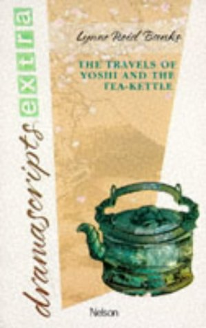 9780174324881: Dramascripts Extra - The Travels of Yoshi and the Tea Kettle