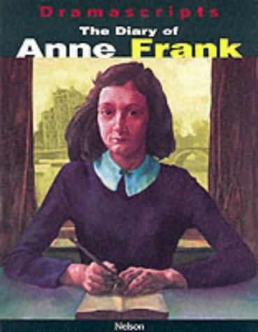 The Diary of Anne Frank: The Play: Frances Goodrich,Albert Hackett