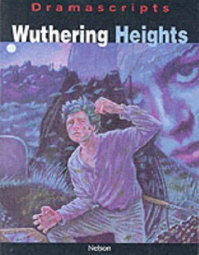 Wuthering Heights: The Play (Dramascripts Classic Texts) (0174325592) by Emily Bronte; Kevin Brown