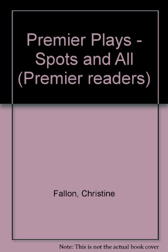 9780174326441: Premier Plays - Spots and All (Premier readers)