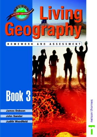 Living Geography, Book 3: Teacher's Homework & Assessment Book (Nelson Living Geography) (...