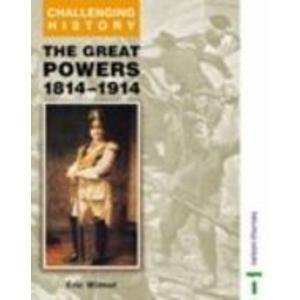 9780174350569: Great Powers, 1814-1914 (Challenging History)