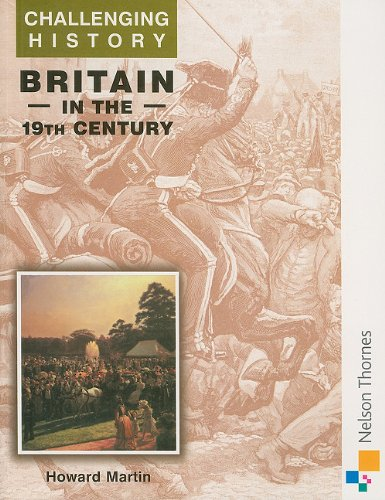 9780174350620: Britain in the 19th Century (Challenging History)
