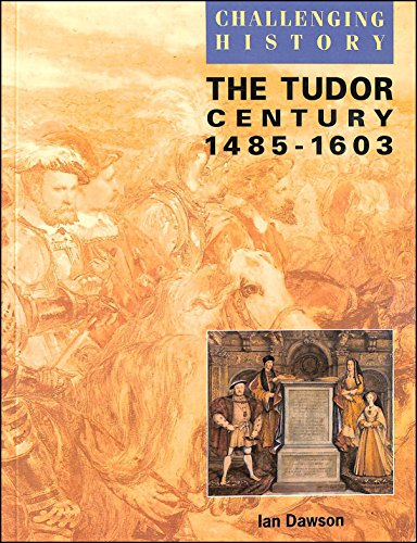 9780174350637: The Tudor Century (Challenging History)
