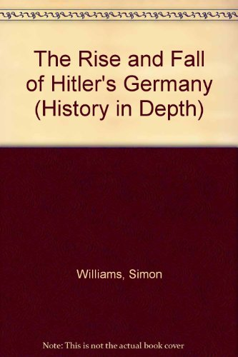9780174350880: The Rise and Fall of Hitler's Germany (History in Depth)