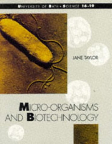 9780174384953: Micro-organisms and Biotechnology (University of Bath - Science 16-19)