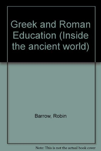 Greek and Roman Education (Inside the ancient: Barrow, Robin