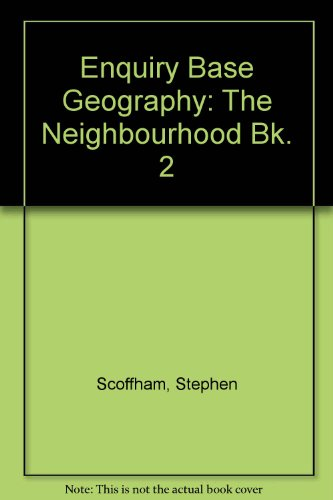 Enquiry Base Geography: The Neighbourhood Bk. 2 (9780174385455) by Stephen Scoffham; etc.; Colin Bridge; Terry Jewson